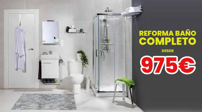 ¡PROMOCIÓN! Reforma tu cuarto de baño completo desde 975€